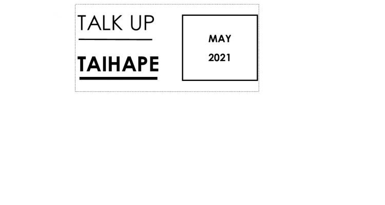 Talk Up Taihape Newsletter May 2021