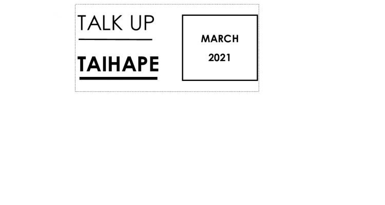 Talk Up Taihape Newsletter March 2021